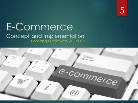 E-Commerce Concept and Implementation