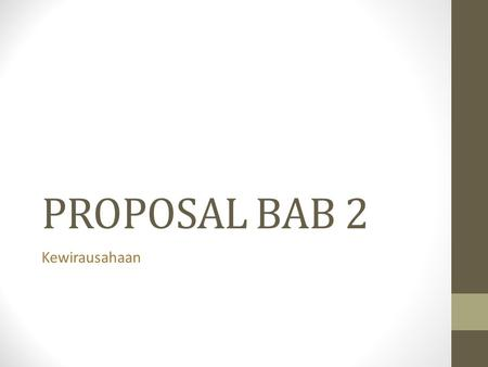 PROPOSAL BAB 2 Kewirausahaan.