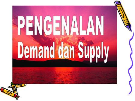 PENGENALAN Demand dan Supply.