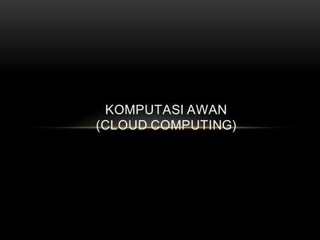Komputasi Awan (Cloud Computing)