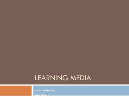Learning Media Mustika Aji Hertanto 2201408017.