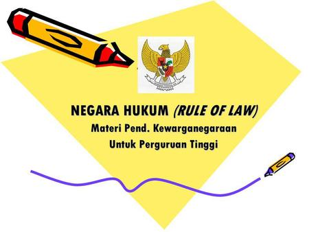 NEGARA HUKUM (RULE OF LAW)