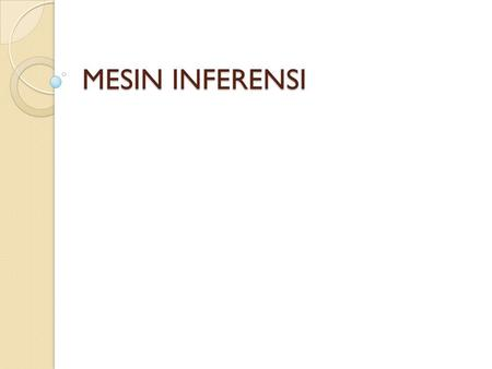 MESIN INFERENSI.