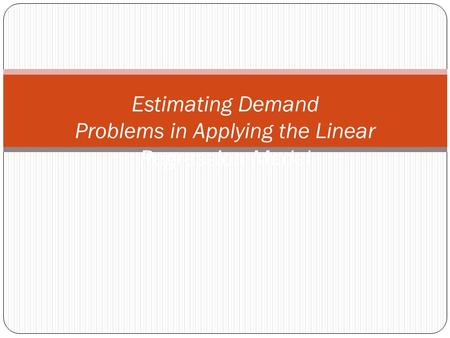 Estimating Demand Problems in Applying the Linear Regression Model.