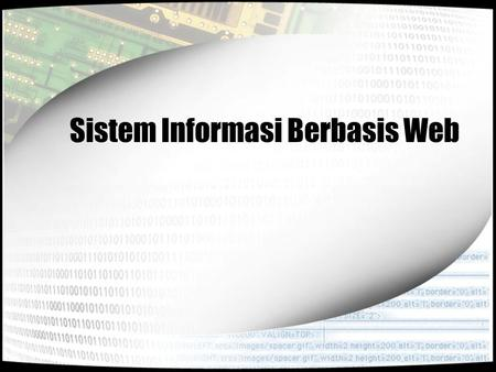 Sistem Informasi Berbasis Web. Materi Internet World Wide Web Intranet dan Extranet E-Business E-Commerce E-Government E-Learning.