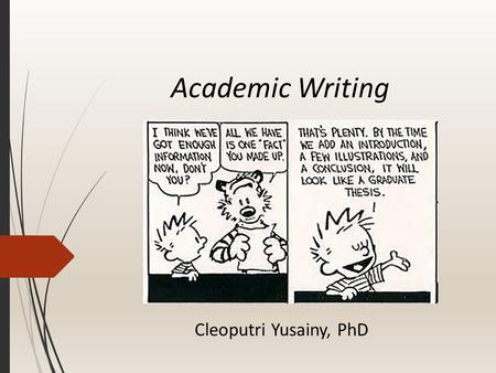 Academic Writing Cleoputri Yusainy, PhD.