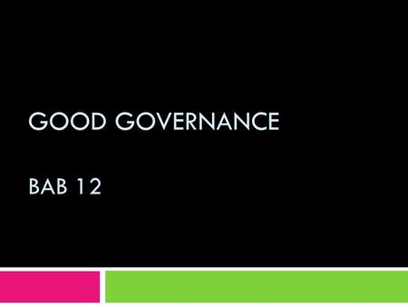 Good Governance Bab 12.