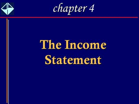 Chapter 4 The Income Statement.