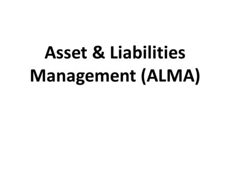Asset & Liabilities Management (ALMA)