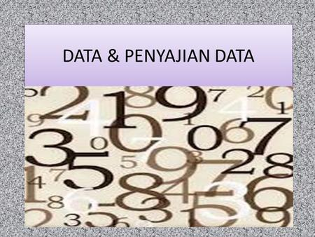 DATA & PENYAJIAN DATA.