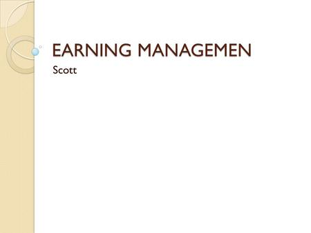 EARNING MANAGEMEN Scott.