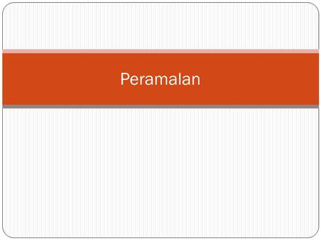Peramalan. 1. Pendahuluan Peramalan: Is the art of specifying meaningful information about the future (Narasimhan, et.al., 1995) Menjadi dasar dalam membuat.