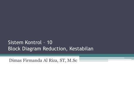 Sistem Kontrol – 10 Block Diagram Reduction, Kestabilan