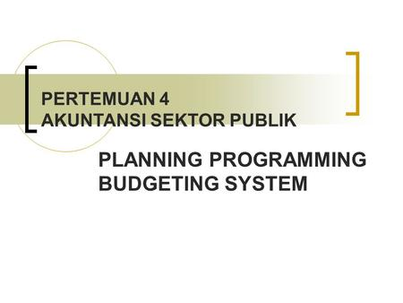 PLANNING PROGRAMMING BUDGETING SYSTEM