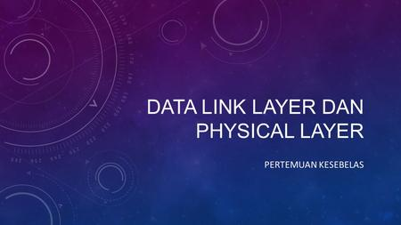 Data link layer dan physical layer