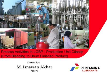 M. Isnawan Akbar Process Activities in LOBP - Production Unit Cilacap