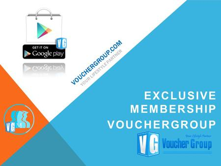 VOUCHERGROUP.COM YOUR LIFESTYLE PARTNER EXCLUSIVE MEMBERSHIP VOUCHERGROUP.
