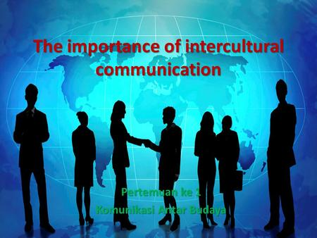 The importance of intercultural communication