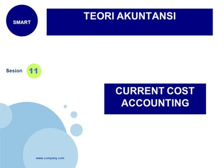 Www.company.com Sesion 11 SMART TEORI AKUNTANSI CURRENT COST ACCOUNTING.
