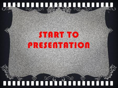 START TO PRESENTATION 3 2 1 AND ACTION PROUDLY PRESENT……