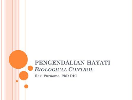 PENGENDALIAN HAYATI Biological Control