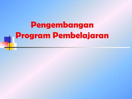 Pengembangan Program Pembelajaran. Evaluate Develop Implement Design Analize revision.