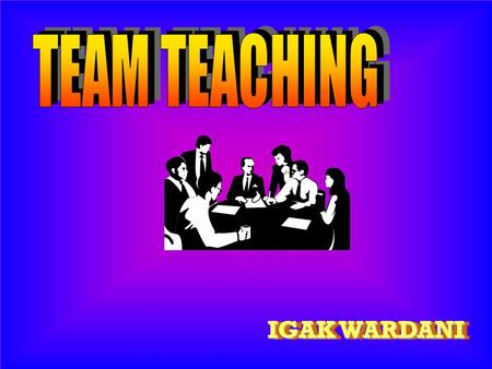 TEAM TEACHING IGAK WARDANI.