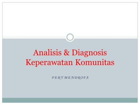 Analisis & Diagnosis Keperawatan Komunitas