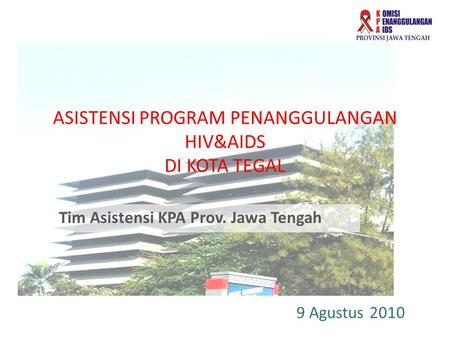 ASISTENSI PROGRAM PENANGGULANGAN HIV&AIDS DI KOTA TEGAL