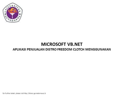 MICROSOFT VB.NET APLIKASI PENJUALAN DISTRO FREEDOM CLOTCH MENGGUNAKAN for further detail, please visit