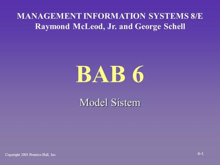 BAB 6 Model Sistem MANAGEMENT INFORMATION SYSTEMS 8/E