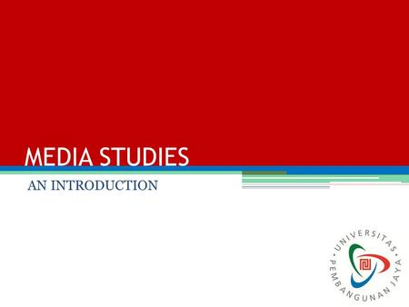 MEDIA STUDIES AN INTRODUCTION.