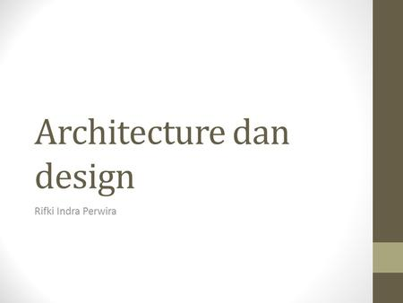 Architecture dan design