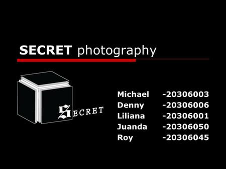SECRET photography Michael-20306003 Denny-20306006 Liliana-20306001 Juanda-20306050 Roy-20306045.