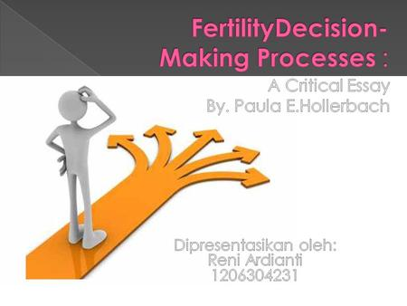 Percepction of Supply, Demand and fertility regulation Types of Fertility Decisions Rules and Models for fertility decesions Communication and Power In.