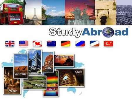 Agenda Why What Where How Why? 1. Study abroad is the optimal way to learn a language. 2. Study abroad provides the opportunity to travel 3. Study abroad.