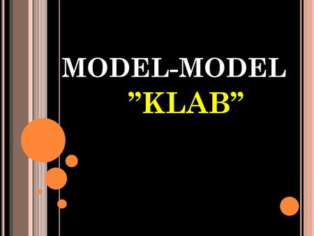 "MODEL-MODEL ''KLAB''. ADA TIGA MODEL ""KLAB"" 1) culture centred model, 2) integrative model, 3) ethnomedical model."