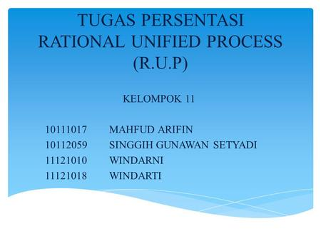 TUGAS PERSENTASI RATIONAL UNIFIED PROCESS (R.U.P)