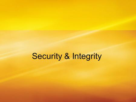 Security & Integrity.