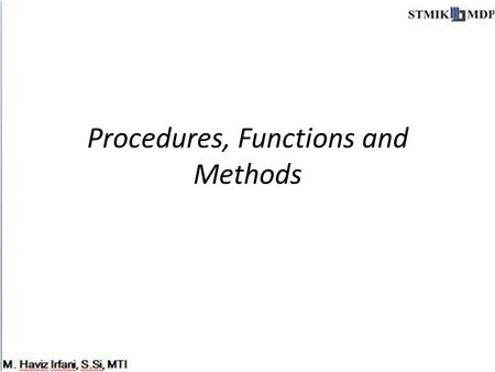 Procedures, Functions and Methods