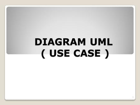DIAGRAM UML ( USE CASE ).
