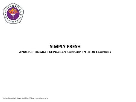 SIMPLY FRESH ANALISIS TINGKAT KEPUASAN KONSUMEN PADA LAUNDRY for further detail, please visit