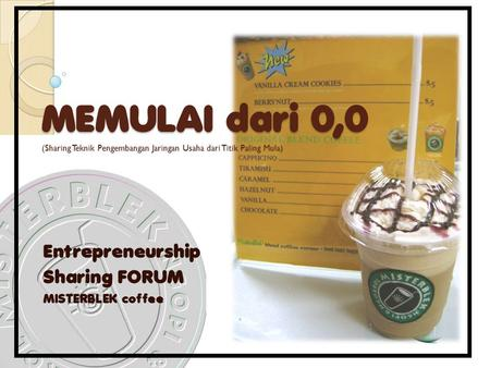 Entrepreneurship Sharing FORUM MISTERBLEK coffee