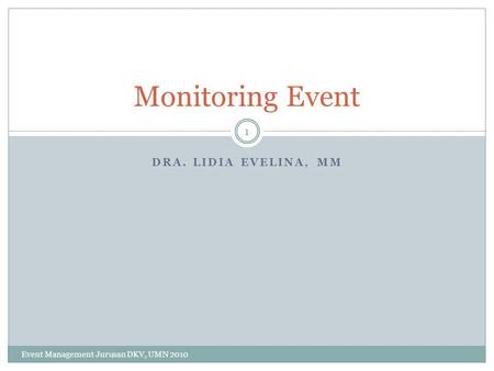 Monitoring Event DRA. Lidia Evelina, MM