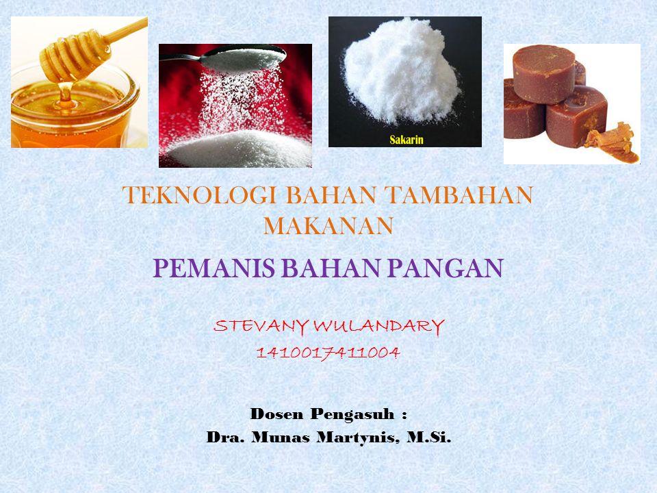 PEMANIS BAHAN PANGAN Pemanis merupakan senyawa kimia yang sering ditambahkan dan digunakan untuk keperluan produk olahan pangan, industri serta minuman dan makanan kesehatan.