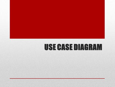 USE CASE DIAGRAM.