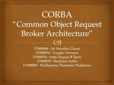 "CORBA ""Common Object Request Broker Architecture"""