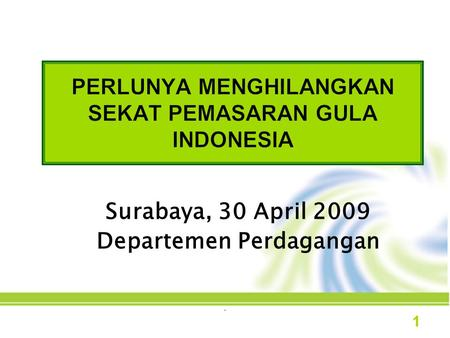 Surabaya, 30 April 2009 Departemen Perdagangan 1.