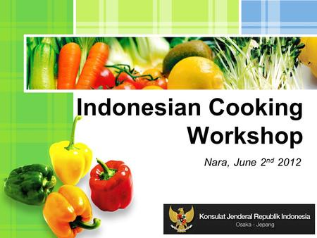 L/O/G/O Indonesian Cooking Workshop Nara, June 2 nd 2012.