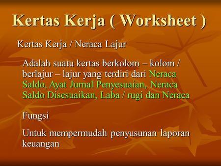 Kertas Kerja ( Worksheet )